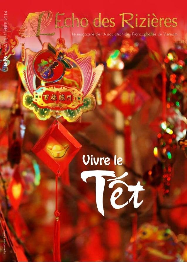 Nº96 - JANVIER - FEÁVRIER 2014  Le magazine de l'Association des Francophones du Vietnam  © photo Nicolas Bonnaud  Vivre l...