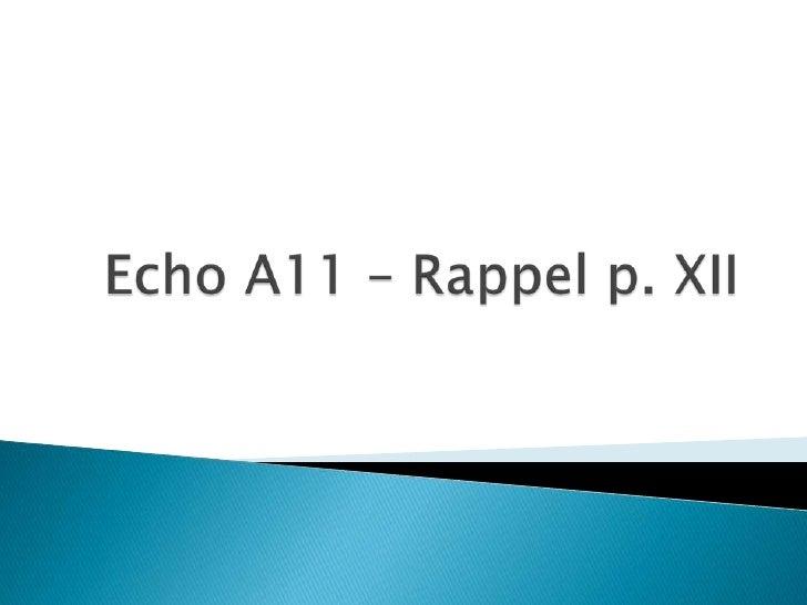 Echo A11 – Rappel p. XII<br />