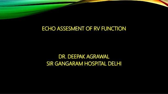 ECHO ASSESMENT OF RV FUNCTION DR. DEEPAK AGRAWAL SIR GANGARAM HOSPITAL DELHI