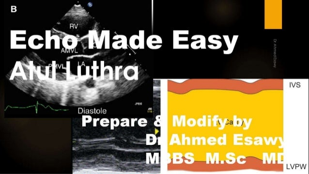 Echocardiography made easy all thing you want to know part a