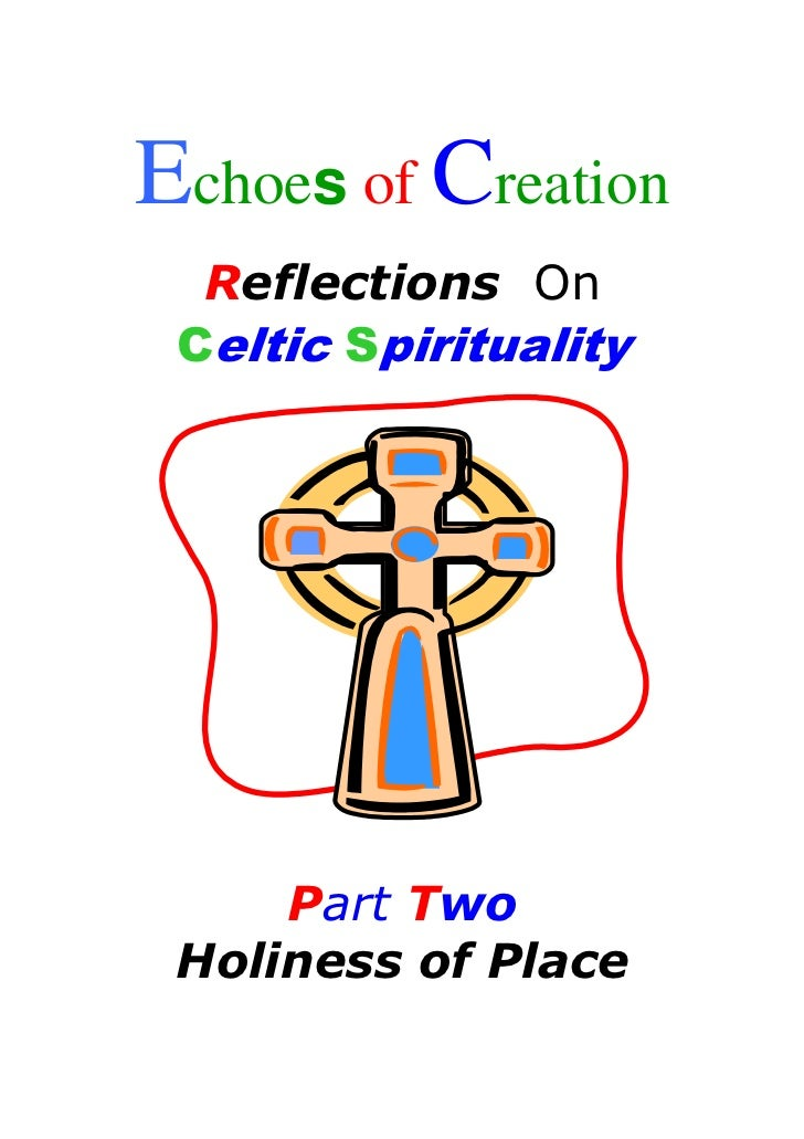 Echoes of Creation  Reflections On Celtic Spirituality     Part Two Holiness of Place
