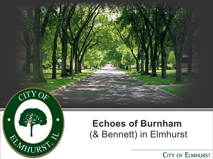 Echoes of Burnham   (& Bennett) in Elmhurst