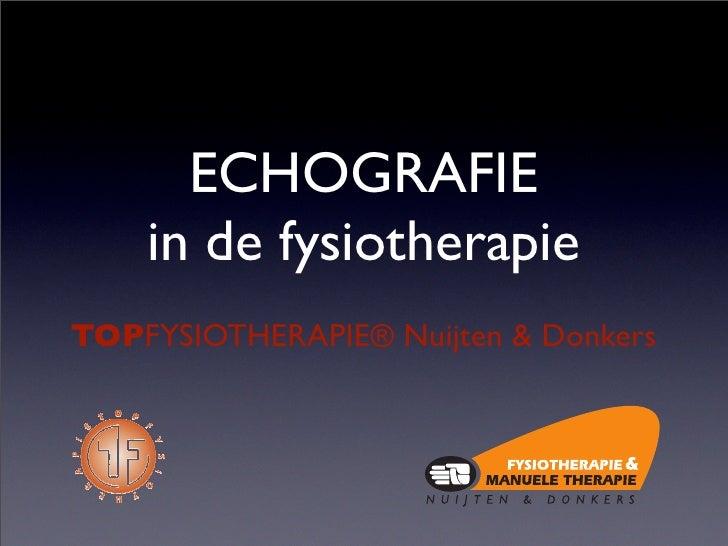 ECHOGRAFIE     in de fysiotherapie TOPFYSIOTHERAPIE® Nuijten & Donkers