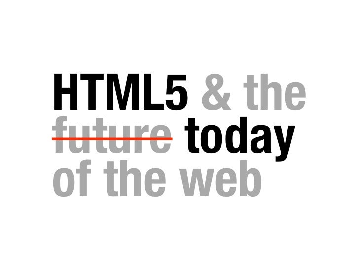 HTML5 & the future today of the web