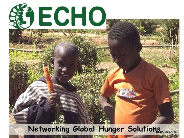 Networking Global Hunger Solutions<br />ECHO Asia Conf 2009<br />