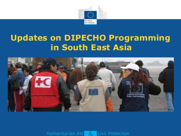 Updates on DIPECHO Programming in South East Asia