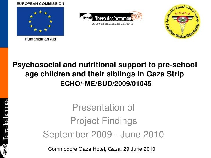 Psychosocial and nutritional support to pre-school age children and their siblings in Gaza Strip ECHO/-ME/BUD/2009/01045<b...