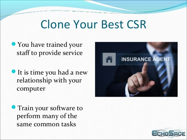 Clone Your Best CSR You have trained your staff to provide service It is time you had a new relationship with your compu...