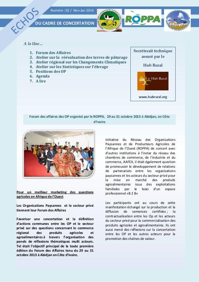 Numéro : 02 / Nov-Jan 2014  DU CADRE DE CONCERTATION  A la Une… 1. 2. 3. 4. 5. 6. 7.  Forum des Affaires Atelier sur la ré...