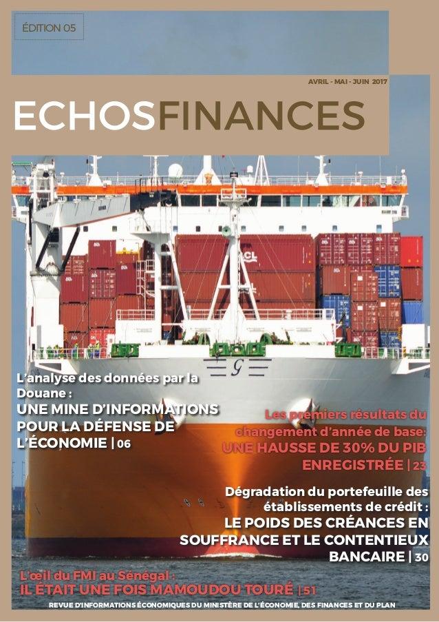ÉDITION 05 REVUE D'INFORMATIONS ÉCONOMIQUES DU MINISTÈRE DE L'ÉCONOMIE, DES FINANCES ET DU PLAN L'œil du FMI au Sénégal : ...