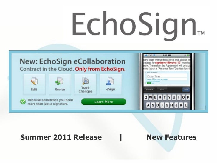 Summer 2011 Release                                            New Features              © 2005-2011 EchoSign, Inc. All Ri...