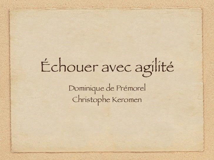 Échouer avec agilité    Dominique de Prémorel     Christophe Keromen