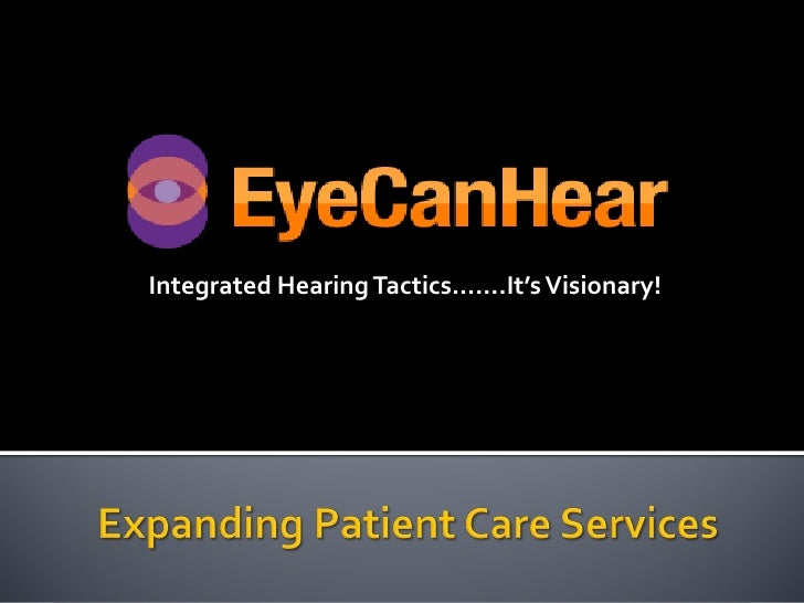Integrated Hearing Tactics…….It's Visionary!
