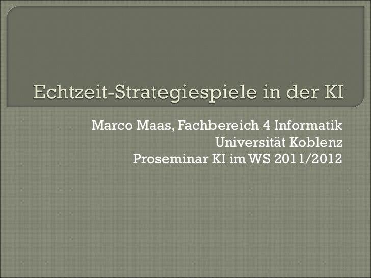 Marco Maas, Fachbereich 4 Informatik Universität Koblenz Proseminar KI im WS 2011/2012