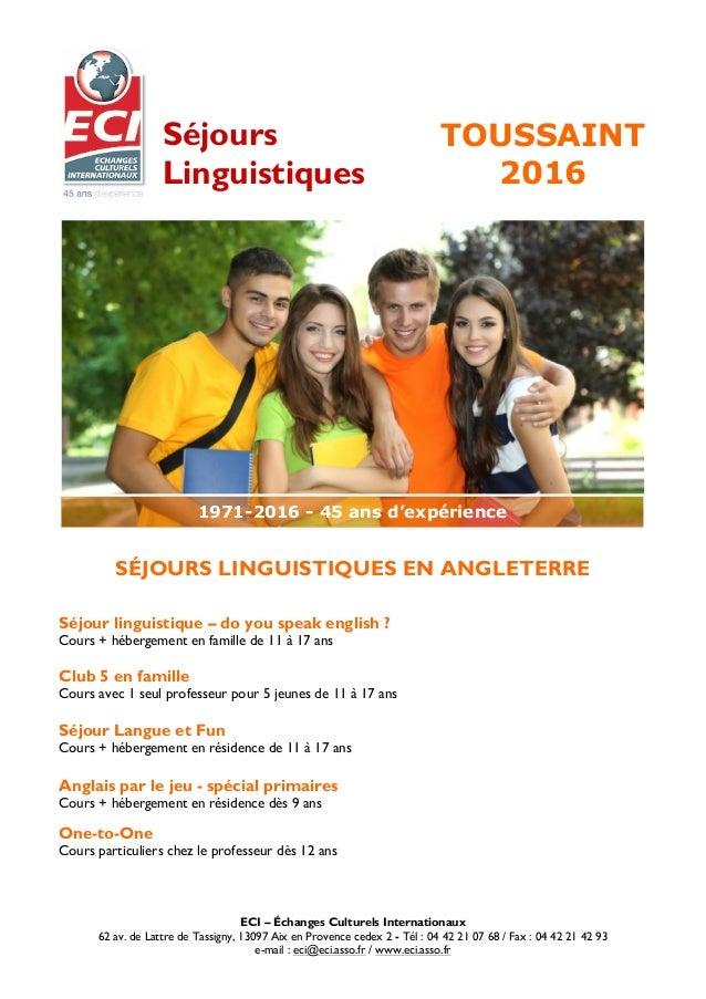 SÉJOURS LINGUISTIQUES EN ANGLETERRE Séjour linguistique – do you speak english ? Cours + hébergement en famille de 11 à 17...