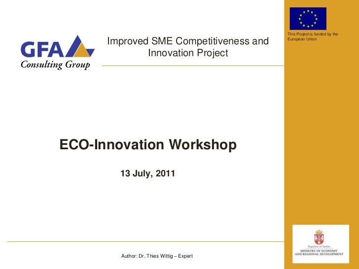 This Project is funded by the      Improved SME Competitiveness and      European Union              Innovation ProjectECO...