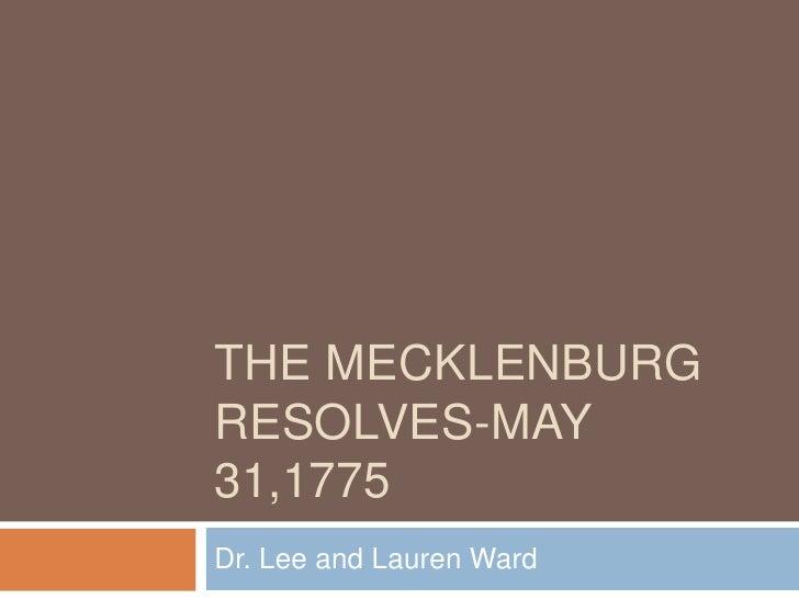 The Mecklenburg Resolves-May 31,1775<br />Dr. Lee and Lauren Ward<br />