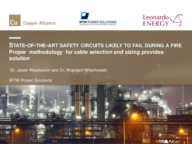 STATE-OF-THE-ART SAFETY CIRCUITS LIKELY TO FAIL DURING A FIREProper methodology for cable selection and sizing providessol...