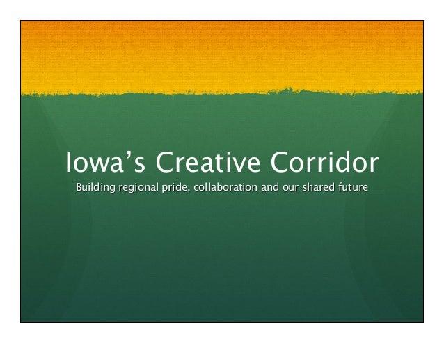 Iowa's Creative CorridorBuilding regional pride, collaboration and our shared future