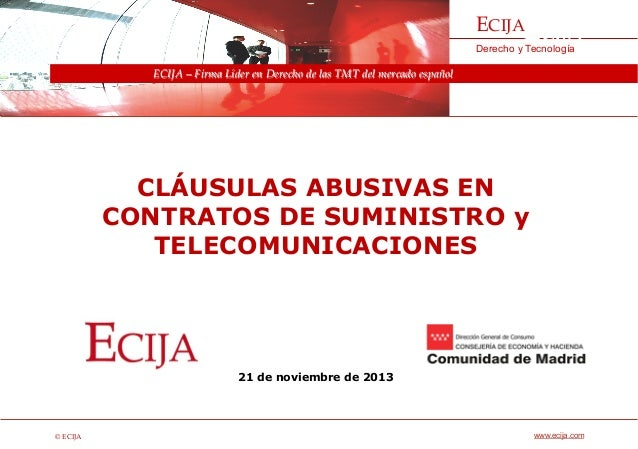 © ECIJA  ECIJA  Derecho y Tecnología  www.ecija.com  ECIJA – Firma Líder en Derecho de las TMT del mercado español  CLÁUSU...