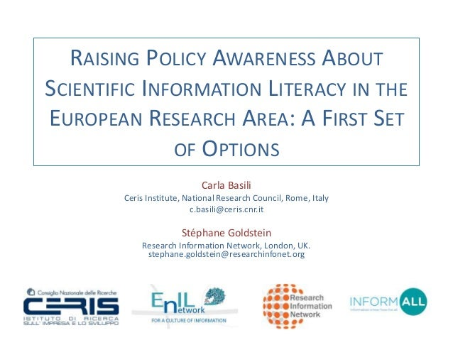 RAISING POLICY AWARENESS ABOUT  SCIENTIFIC INFORMATION LITERACY IN THE  EUROPEAN RESEARCH AREA: A FIRST SET  OF OPTIONS  C...