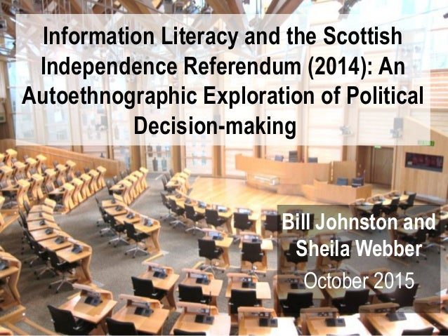 Information Literacy and the Scottish Independence Referendum (2014): An Autoethnographic Exploration of Political Decisio...