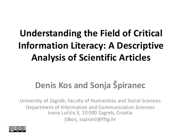 Understanding the Field of Critical Information Literacy: A Descriptive Analysis of Scientific Articles Denis Kos and Sonj...