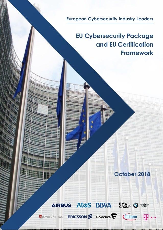 EU Cybersecurity Package and EU Certification Framework European Cybersecurity Industry Leaders October 2018