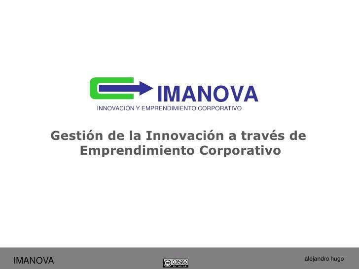 IMANOVA            INNOVACIÓN Y EMPRENDIMIENTO CORPORATIVO      Gestión de la Innovación a través de          Emprendimien...