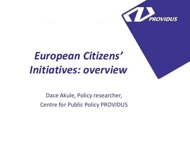 5 European Citizens'Initiatives: overview    Dace Akule, Policy researcher,  Centre for Public Policy PROVIDUS