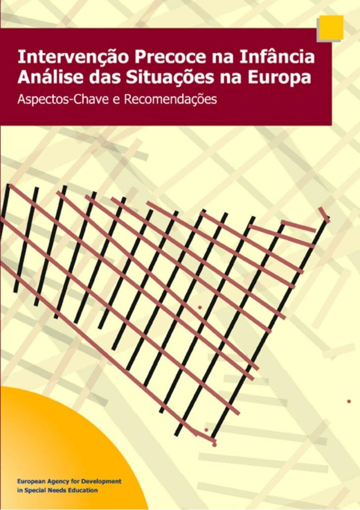 Intervenção Precoce na Infância  Análise das Situações na Europa Aspectos-Chave e Recomendações          Relatório Síntese...