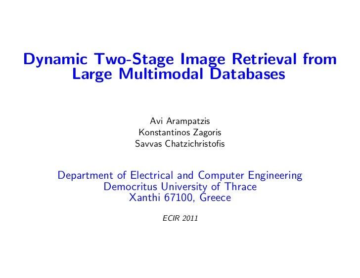 Dynamic Two-Stage Image Retrieval from     Large Multimodal Databases                      Avi Arampatzis                 ...