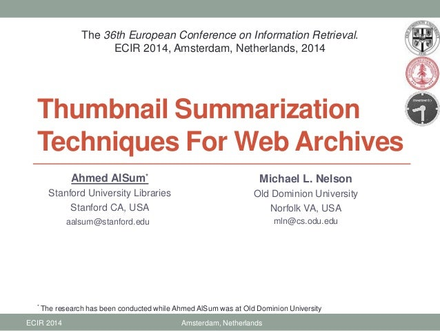 Thumbnail Summarization Techniques For Web Archives Ahmed AlSum* Stanford University Libraries Stanford CA, USA aalsum@sta...