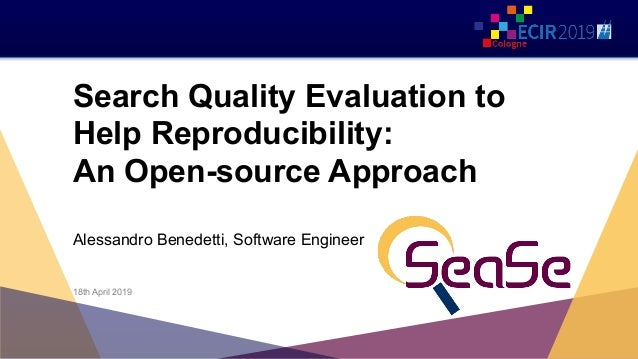 Search Quality Evaluation to Help Reproducibility: