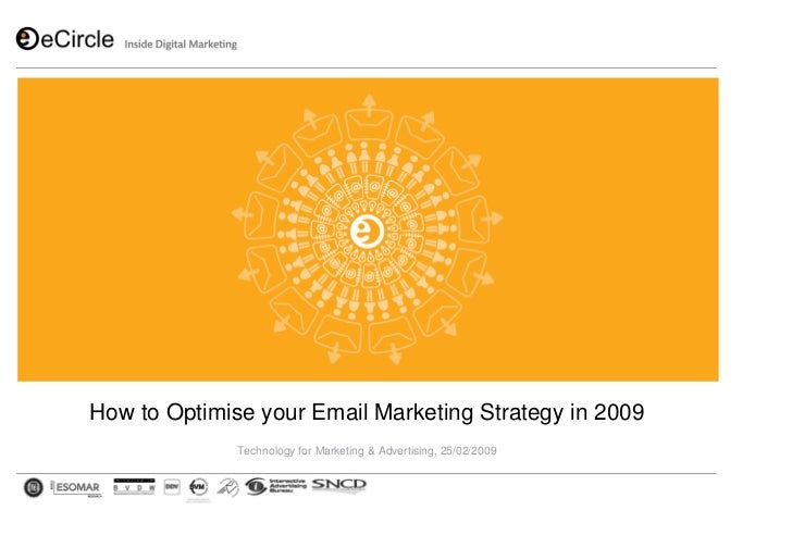 How to Optimise your Email Marketing Strategy in 2009               Technology for Marketing & Advertising, 25/02/2009