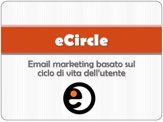 eCircleEmail marketing basato sul  ciclo di vita dell'utente