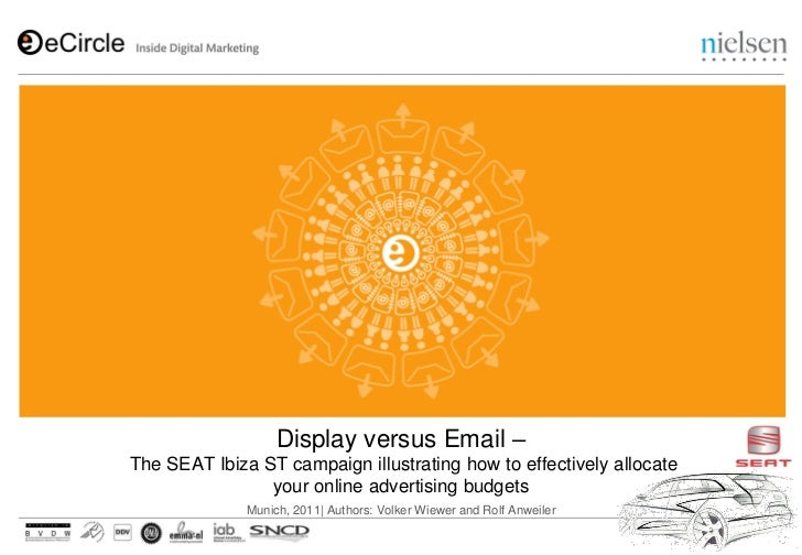 Display versus Email –The SEAT Ibiza ST campaign illustrating how to effectively allocate                your online adver...