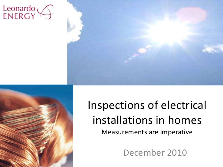 Inspections of electrical installations in homes Measurements are imperative December 2010
