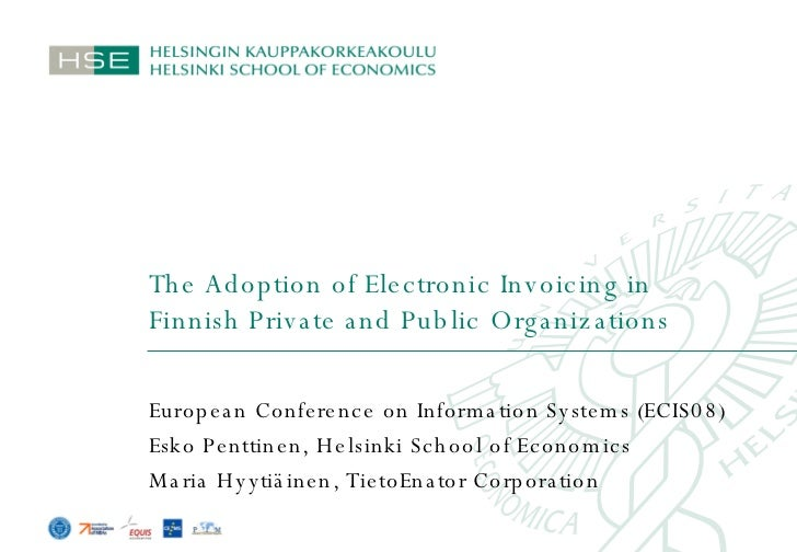 The Adoption of Electronic Invoicing in Finnish Private and Public Organizations European Conference on Information System...