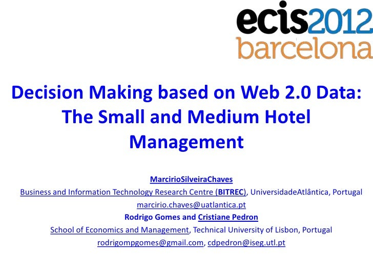 Decision Making based on Web 2.0 Data:      The Small and Medium Hotel            Management                              ...