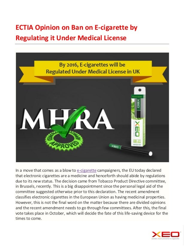 ECTIA Opinion on Ban on E-cigarette by Regulating it Under Medical License In a move that comes as a blow to e-cigarette c...