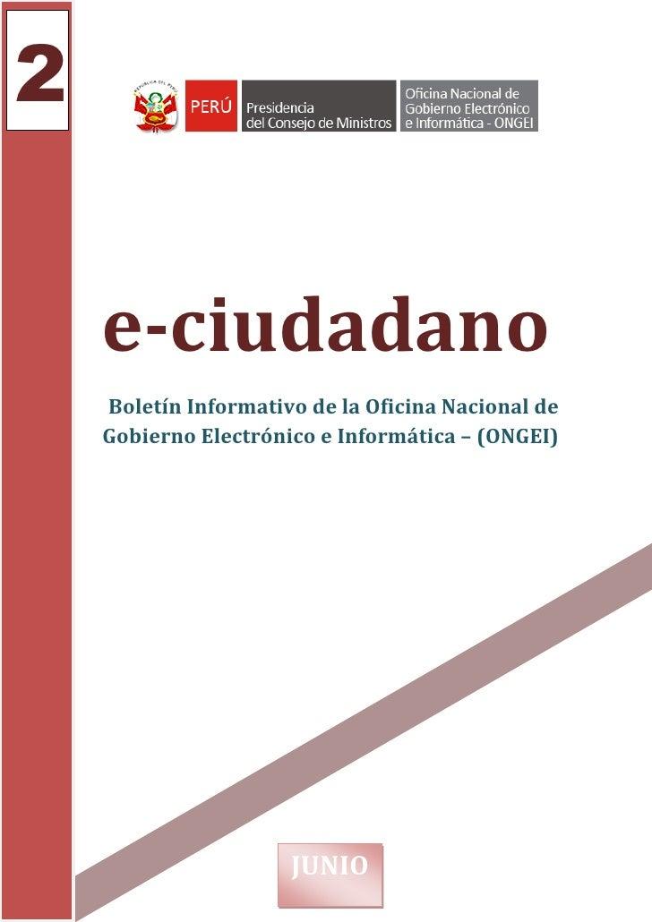 2    e-ciudadano    Boletín Informativo de la Oficina Nacional de    Gobierno Electrónico e Informática – (ONGEI)         ...