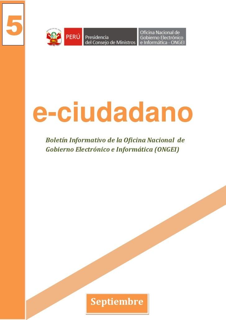 5    e-ciudadano    Boletín Informativo de la Oficina Nacional de    Gobierno Electrónico e Informática (ONGEI)           ...