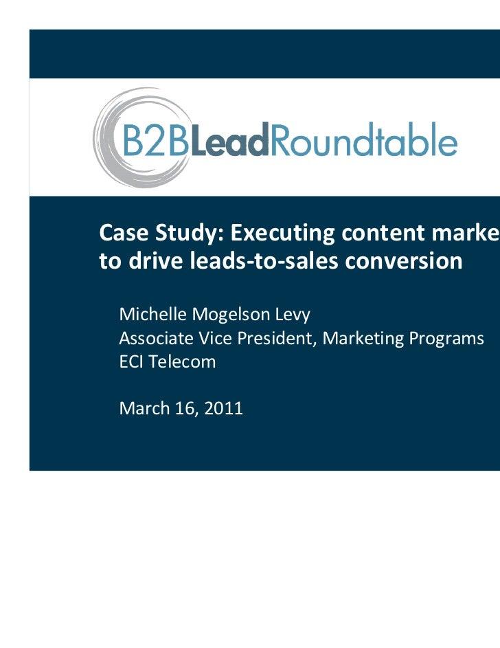 CaseStudy:Executingcontentmarketingtodriveleads‐to‐salesconversion MichelleMogelsonLevy AssociateVicePresident...