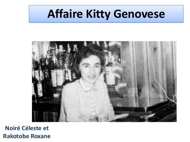 Affaire Kitty Genovese  Noiré Céleste et Rakotobe Roxane