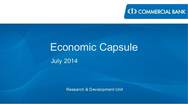 Economic Capsule July 2014 Research & Development Unit