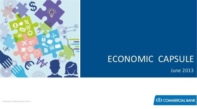 < Research & Development Unit > June 2013 ECONOMIC CAPSULE