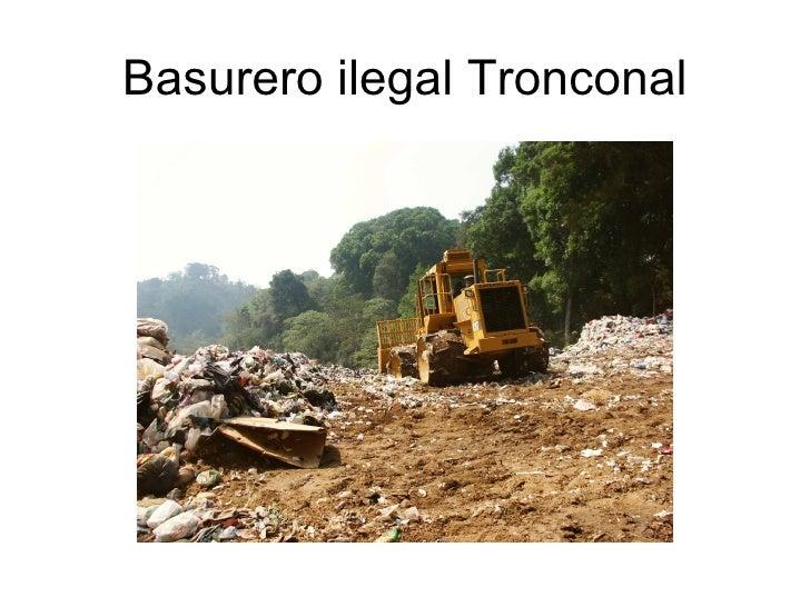 Basurero ilegal Tronconal