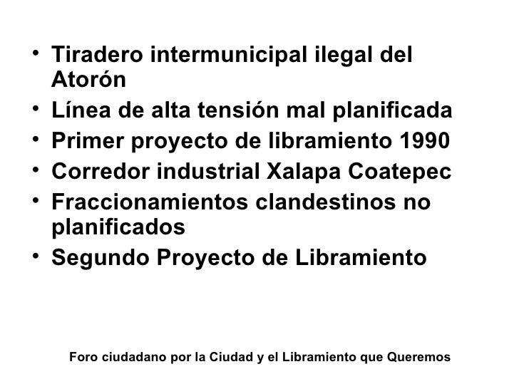 Foro ciudadano por la Ciudad y el Libramiento que Queremos <ul><li>Tiradero intermunicipal ilegal del Atorón </li></ul><ul...