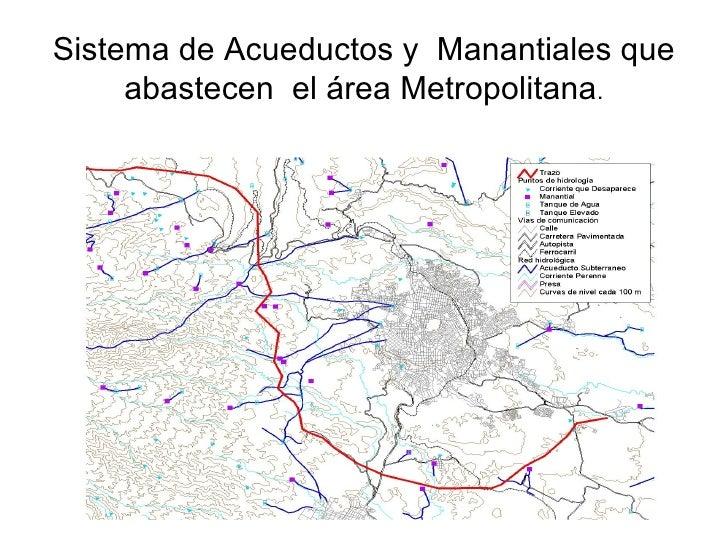 Sistema de Acueductos y  Manantiales que abastecen  el área Metropolitana .